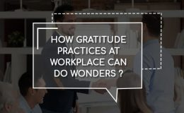 How Gratitude Practice at Workplace can do Wonders